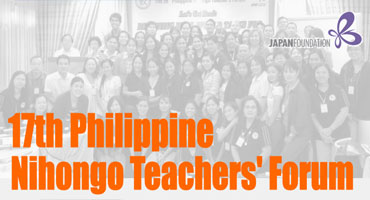 17th Philippine Nihongo Teachers' Forum