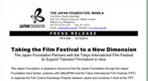 Taking the Film Festival to a New Dimension The Japan Foundation Partners with the Tokyo International Film Festival to Support Talented Filmmakers in Asia