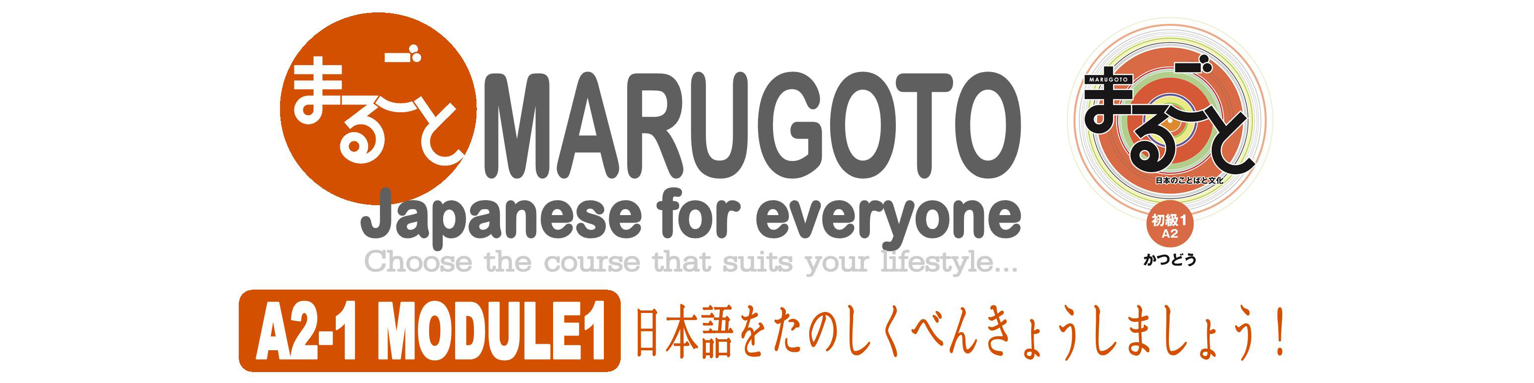 MARUGOTO Conversational Japanese for Everyone: Elementary 1 A2 Module 1 – Deadline: May 14 (Tue.)