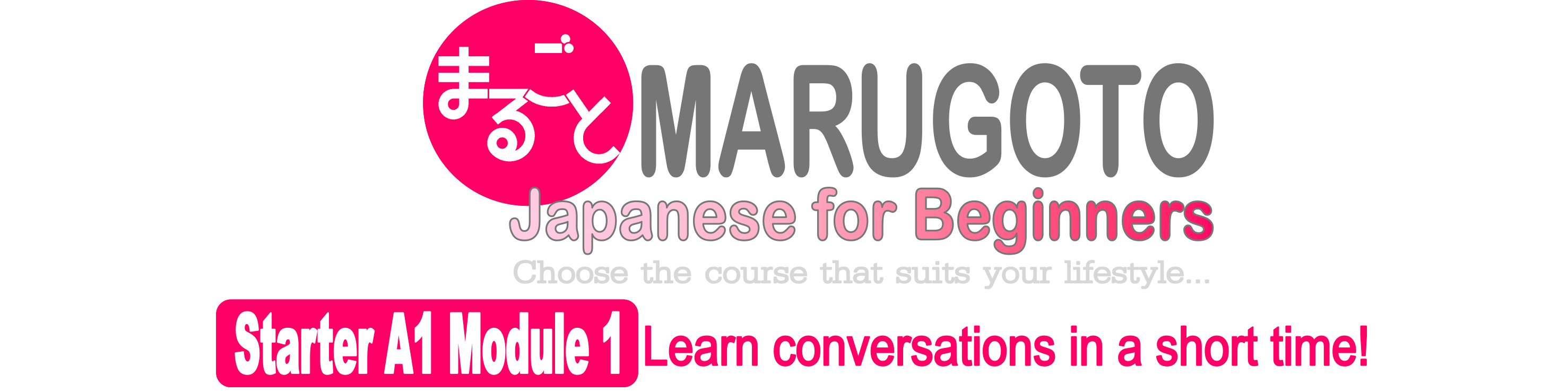 MARUGOTO Japanese for Beginners  Starter A1 Module 1 – Deadline: May 14 (Tue.)