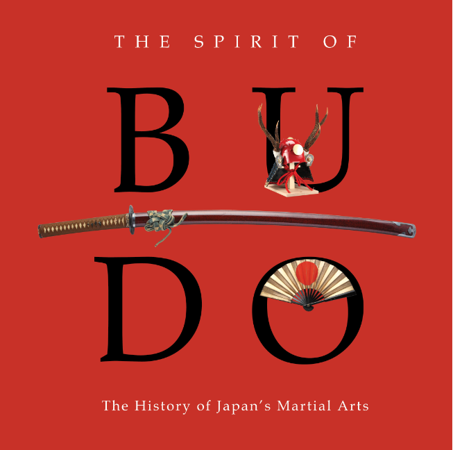 The Spirit of Budô: The History of Japan's Martial Arts Exhibition