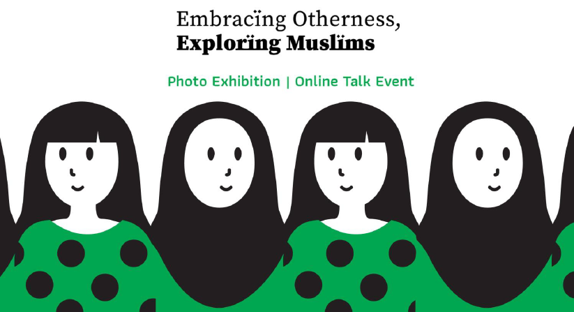 Embracïng Otherness, Explorïng Muslïms: Photo Exhibition | Online Talk Event