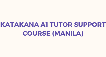 KATAKANA A1 TUTOR SUPPORT COURSE – Registration Deadline: March 22 (Monday)
